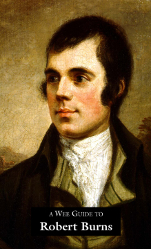 Wee Guide to Robert Burns is a popular wee book on Robert Burns, Scotland's favourite poet, with his life and times, poems, places to visit and how to host a Burns Supper. Goblinshead.
